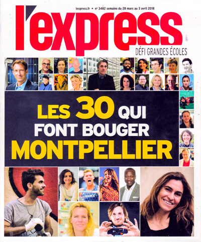 """Les 30 qui font bouger Montpellier"" - L'Express - Avril 2018"